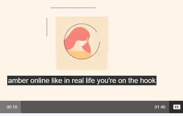 "Video window displaying beige cartoon female cartoon and automatically-generated caption ""amber online like in real life you're on the hook"" which makes no sense whatsoever as either an English sentence or an explanation for the graphic or what they graphic is supposed to be saying"